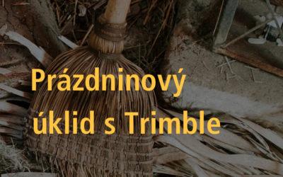 Prázdninový úklid s Trimble